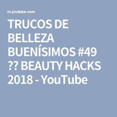TRUCOS DE BELLEZA BUENÍSIMOS #49 ❣️ BEAUTY HACKS 2018 - YouTube