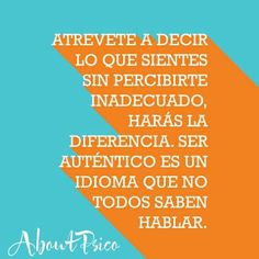 Hablando el idioma de la autenticidad #vida #reflexion #psicologia.Patricia Tineo (Aboutpsico): Google+