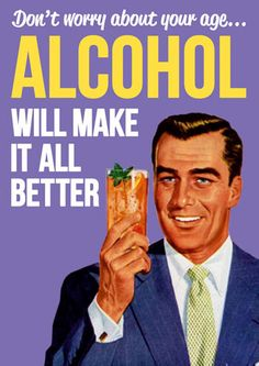 Alcohol Will Make It All Better Funny Birthday Card