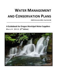 Water management and conservation plans : a guidebook for Oregon municipal water suppliers, by the Oregon Water Resources Department