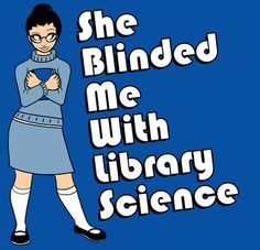 Blinded me with science