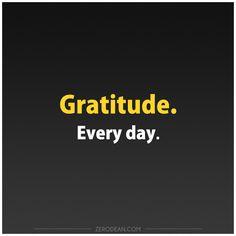 Gratitude. Every day.