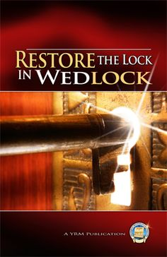 Restore the Lock in Wedlock - We live in a world of divorce and unfaithfulness. Today's churches and assemblies have decided to change with the times rather than stand on solid biblical principles. Become a part of the solution!