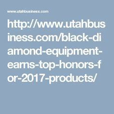 http://www.utahbusiness.com/black-diamond-equipment-earns-top-honors-for-2017-products/