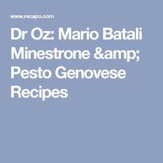 Dr Oz: Mario Batali Minestrone & Pesto Genovese Recipes