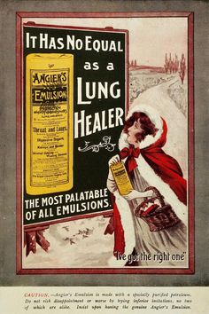 made from petroleum and hypophosphates that had been used since 1892. Manufactured by the Angier Chemical Company Limited, based in London it also claimed to be effective in cases of bronchitis, consumption, all lung affections, stomach and bowel disorders, ulcers, chronic indigestion, diarrhoea, dysentery, nervous dyspepsia and constipation. The firm used to advertise heavily and had a promotional magazine called 'The Angier idea' that ran from the early 1900s through to at least 1936.