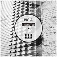 Big Al - I Want You by Elektrik Dreams Music on SoundCloud