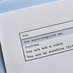 "A simple ""You auto-complete me"" letterpress card. A geeky fun way to express your thanks, love, or just a quick hello! $6"