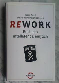 """Review """"Rework"""" von Jason Fried und David Heinemeier Hansson - Prestissimo - Jörns Musikblog"""