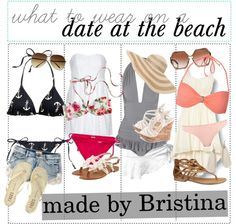 """what to wear on a date at the beach ♥."" by the-tip-nerdss ❤ liked on Polyvore"