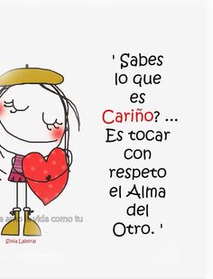 Do you know what affection is? It is to touch the soul of another with respect. The Words, More Than Words, Cute Quotes, Best Quotes, Favorite Quotes, Funny Quotes, Love You, My Love, Spanish Quotes