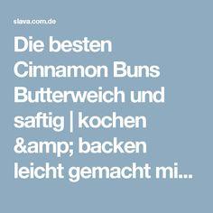 Die besten Cinnamon Buns Butterweich und saftig  | kochen & backen leicht gemacht mit Schritt für Schritt Bilder von & mit Slava