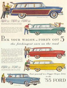 Ford Station Wagons 1955 Pick Your Wagon - ∞. Ads for US cars. Ford Motor Company, Station Wagon, Vintage Advertisements, Vintage Ads, Vintage Green, Ford Classic Cars, Classic Auto, Car Advertising, Advertising History