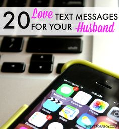 20 Love Text Messages for Your Husband part of the March Marriage Challenge series - 31 days to create and awesome marriage!