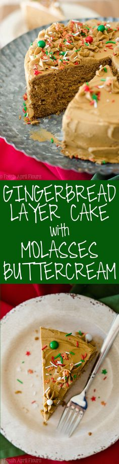 Gingerbread Layer Cake with Molasses Buttercream: A sweet and spicy cake full of all of your favorite gingerbread flavors and topped with a creamy, bold molasses buttercream.  via @frshaprilflours