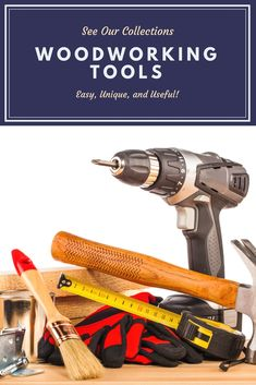 Woodworking Tools That Everyone Should Own -  List of Woodworking Tools Which Every Woodsman Really Needs In Recent Times!