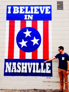 Travel Guide: Nashville, Tennessee -This Beautiful Day. I believe in Nashville mural.