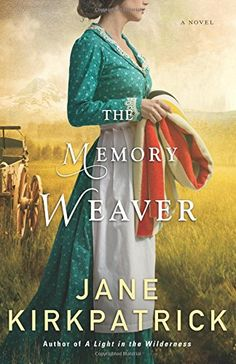 The Memory Weaver: A Novel by Jane Kirkpatrick http://www.amazon.com/dp/0800722329/ref=cm_sw_r_pi_dp_leU6vb0PBK3ZR