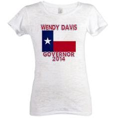 WENDY DAVIS Texas Governor. Wendy Davis for Governor tshirt