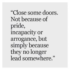 Sometimes it's your responsibility to close to that door so that a new one can open.  LoveLifeTBD.com