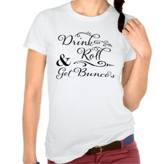 Cute and Fun Bunco Shirt.  Choose your own color and style.  Drink, Roll and Get Bunco's.... (a gal needs to have fun!)