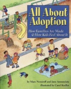 A nonfiction /informational book for elementary/middle school age kids! Includes information about all forms of adoption - domestic infant, older child, and international.
