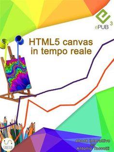 Prezzi e Sconti: #Html5 canvas in tempo reale  ad Euro 4.49 in #Antonio taccetti #Book competenze