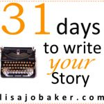 31 days Lisa-Jo Baker - great post on stories are more important than statistics