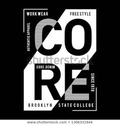 Design Vector Typography Core Denim T Stock Vector (Royalty Free) 1306331944 : Design vector typography core denim for t shirt,vector illustration black and white Design Typography, Cool Typography, Typography Poster, Lettering, Typography Alphabet, Vintage Typography, Typography Quotes, Black And White Posters, Black And White Design