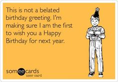 The best belated birthday Memes and Ecards. See our huge collection of belated birthday Memes and Quotes, and share them with your friends and family. Happy Belated Birthday Meme, Funny Happy Birthday Messages, Happy Birthday Typography, Happy Birthday For Her, Happy Birthday Quotes, Birthday Memes, Birthday Cards, Birthday Sayings, Sister Birthday