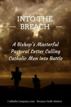 Into the Breach: A Must-Read Apostolic Exhortation to Catholic Men by Bishop Olmsted: