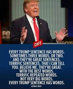 Every Trump sentence has words. Sometimes three words, or two. And they're great sentences. With the best words. Not very big words. Every Trump sentence has words. The Words, Cool Words, Bernie Sanders, Caricatures, Great Sentences, Complete Sentences, Religion, Republican Party, Just In Case