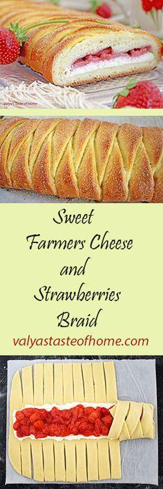 Sweet Farmers Cheese and Strawberries Braid http://valyastasteofhome.com/sweet-farmers-cheese-and-strawberry-braid #strawberrybraid #sweetbread #dessert #farmerscheese #strawberries #easy #beautiful #delicious