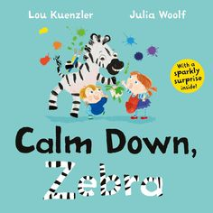 Calm Down, Zebra by Lou Kuenzler and Julia Woolf Faber, Fun Express, Classroom Walls, Reading Stories, Weird Stories, Calm Down, Painting Lessons, Black And White Pictures, Read Aloud
