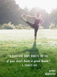 """""""A beautiful body, what's the use if you don't have a good heart."""" -R. Sharath Jois  Photography byCara Brostrom. Design byAllison Meierding."""