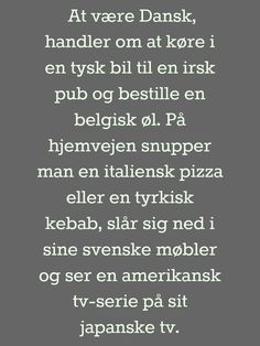 Dansk for alle Great Quotes, Me Quotes, Funny Quotes, Inspirational Quotes, Party Quotes, Cutest Thing Ever, Funny Messages, Wtf Funny, Funny Signs