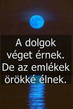 A dolgok...♡ Bff Quotes, Love Quotes, Motivational Quotes, Inspirational Quotes, Dont Break My Heart, Daily Motivation, My Heart Is Breaking, Picture Quotes, Wise Words