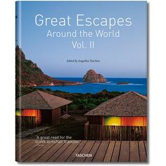 Great Escapes Around The World Vol II