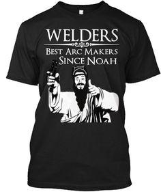Discover Welding Noah T-Shirt, a custom product made just for you by Teespring. - Welders Best Arc Makers Since Noah Welding Memes, Welding Jobs, Arc Welding, Welding Table, Metal Welding, Welding Art, Welding Crafts, Welding Ideas, Welding Funny