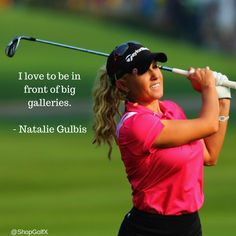 I love to be in front of big galleries - @natalie_gulbis #golf #quotes #golfing