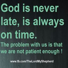He's always on time....