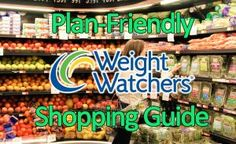 Weight Watchers Plan-Friendly Shopping Guide