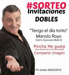"""Sorteo invitaciones dobles para ver la nueva obra de Manolo Royo """"Tengo el día tonto"""" Participa!"""