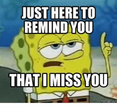 Funny I Miss You Memes and Images for Him and Her I Miss You Friend, I Miss You Messages, I Miss You Dad, Cute Love Quotes, Missing You Quotes For Him, Love Memes For Him, I Miss You Cute, Miss You Funny, I Miss You Text
