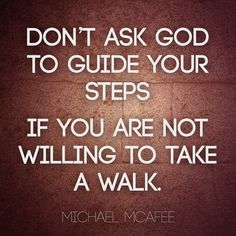 Don't ask GodCrystina #christian #god #guide #jesus #MichaelMcAfee #obey #quote #steps #trust #walk #willing