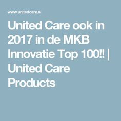 United Care ook in 2017 in de MKB Innovatie Top 100!!   United Care Products