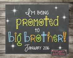 I'm Being Promoted To Big Brother - Printable Pregnancy Announcement / Chalkboard Photo Prop / Digital Download