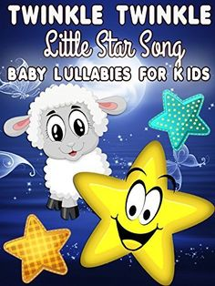 Twinkle Twinkle Little Star Song - Baby Lullabies for Kids Amazon Instant Video ~ Favorite Nursery Rhymes for Children, https://www.amazon.com/dp/B01N2TBVW2/ref=cm_sw_r_pi_dp_S9NSyb3TAFNCA