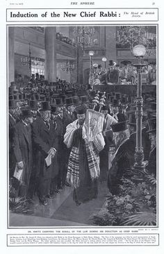 Dr Hertz, Chief Rabbi carrying the Scroll of Law This is the printed page from The Sphere dated April 19th 1913.  The scene depicts Dr Hertz carrying the scroll of the law during his induction as Chief Rabbi at The Great Synagogue in Duke Street Aldgate London.   Featured are Lord Swaythling, Lord Rosebery, Lord Crewe, Sir Edward Stern, Sir Marcus Samuel, Sir Charles Henry, Sir Stuart Samuel, Sir Herbert Cohen, Sir Adolph Tuck, Mr Leopold de Rothschild and Sir Philip Magnus.