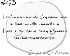 Cryaotic Confessions #93 by ~CryaoticConfessions on deviantART http://cryaoticconfessions.deviantart.com/art/Cryaotic-Confessions-93-346358715